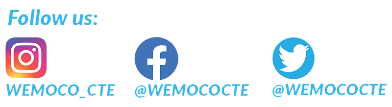 Follow Us: WEMOCO_CTE, Facebook @WEMOCOCTE, Twitter @WEMOCOCTE