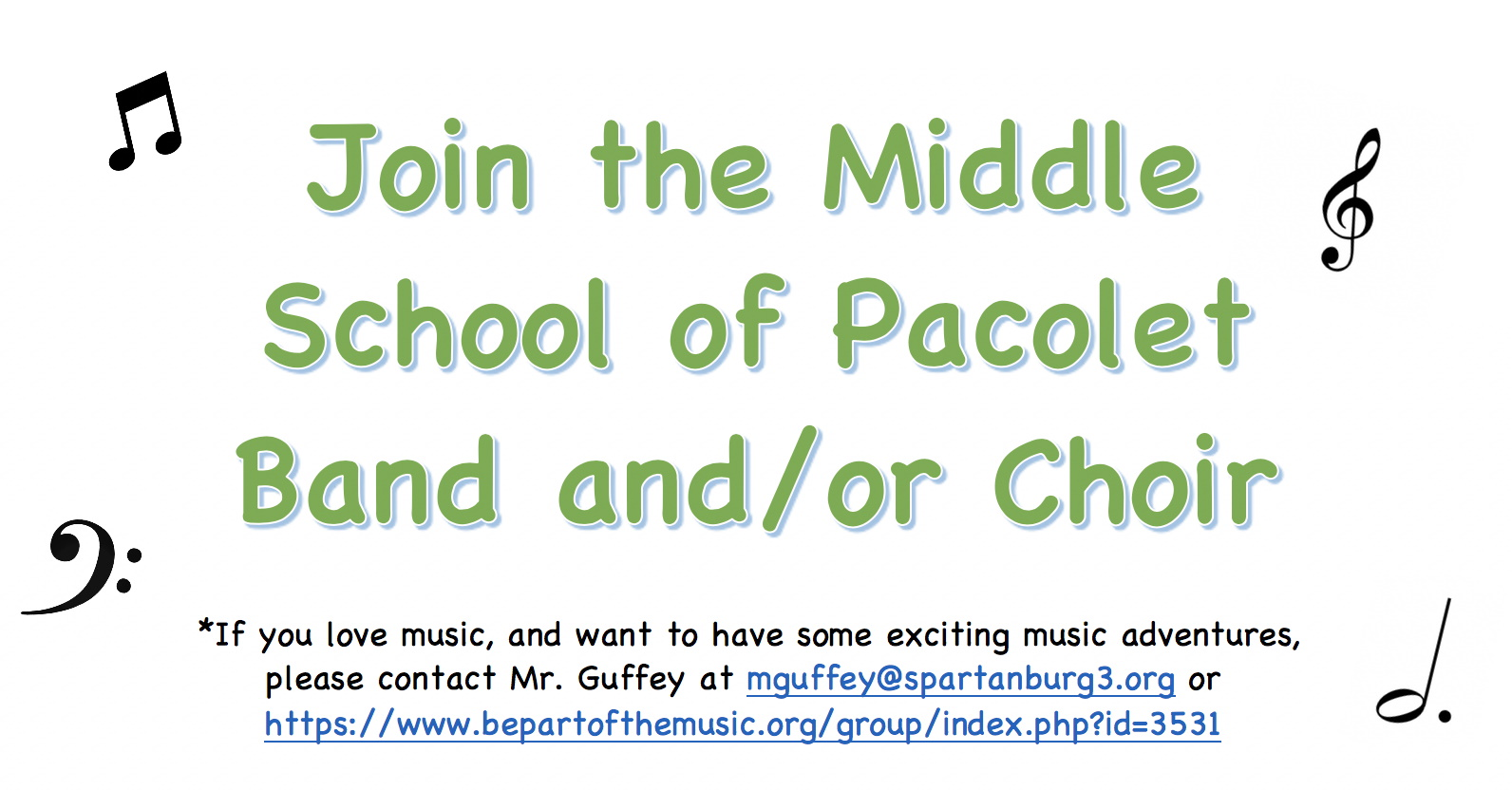 Interested in band or choir? Contact Mr. Guffey at mguffey@spartanburg3.org