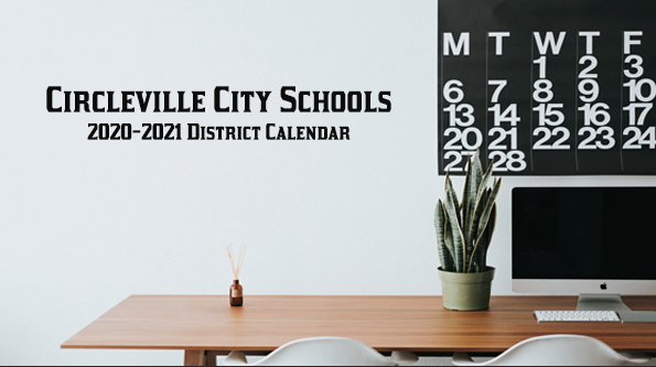 At the November meeting of the board of education, district representatives approved the 2020-2021 academic calendar for the district.  Calendar highlights include the following:  6th and 9th grade orientation - August 18th, 2020 First day of school for grades 1-12 - August 19th, 2020 Pumpkin Show break - October 21st-23rd, 2020 Holiday Break - December 21st, 2020 -January 1st, 2021 Spring Break - March 31st-April 5th, 2021 Last day of school - May 28th, 2021 Graduation for the Class of 2021 - May 28th at 7 p.m. To see the calendar in full and to line up your child's school schedule, click the link below to download and save the 2020-2021 Circleville City Schools District Calendar. For individual events and all things Circleville City Schools visit CirclevilleCitySchools.org and follow us on Twitter and Facebook.  DOWNLOAD CALENDAR